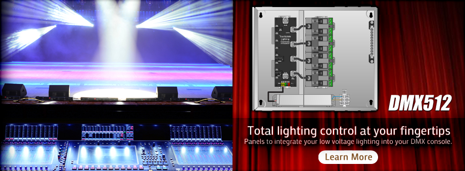 Total Lighting Control at your fingertips. Panels to integrate your low voltage lighting into your existing DMX Console. Click here to learn more.